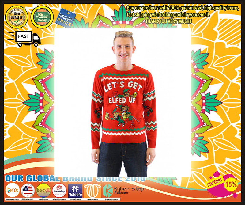 Let's Get Elfed Up Drunken Elves Ugly Christmas Sweater
