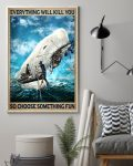 Moby Dick Everything will kill you so choosse something fun poster