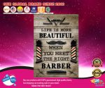 Barber life is more beautiful when you meet the right barber poster2