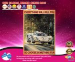 Car Racing everything will kill you so choose something fun poster2