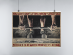 Fitness you get old when you stop lifting poster11