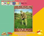Never underestimate an old man with a golf club poster2