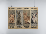 Rabbit be strong be brave be human be badass poster11