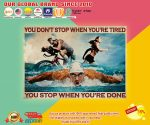 Triathlon You don't stop when You're tired you stop you're done poster2
