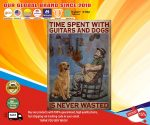 Time spent with guitars and dogs is never wasted poster4