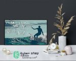 Surfing I can't stop the waves but I can learn how to surf poster9