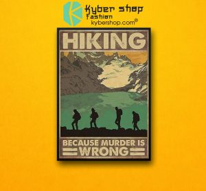 Hiking because murder is wrong poster7