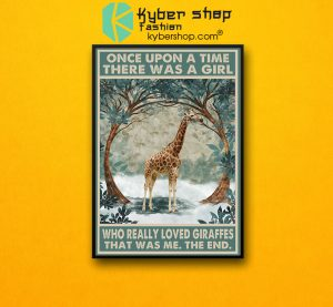 Once upon a time there was a girl who really loved giraffe poster7