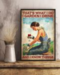 Woman That's what I do I garden I drink and I know things poster