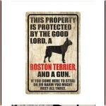 Dog This Property Is Protected By The Good Lord A Boston Terrier And A Gun