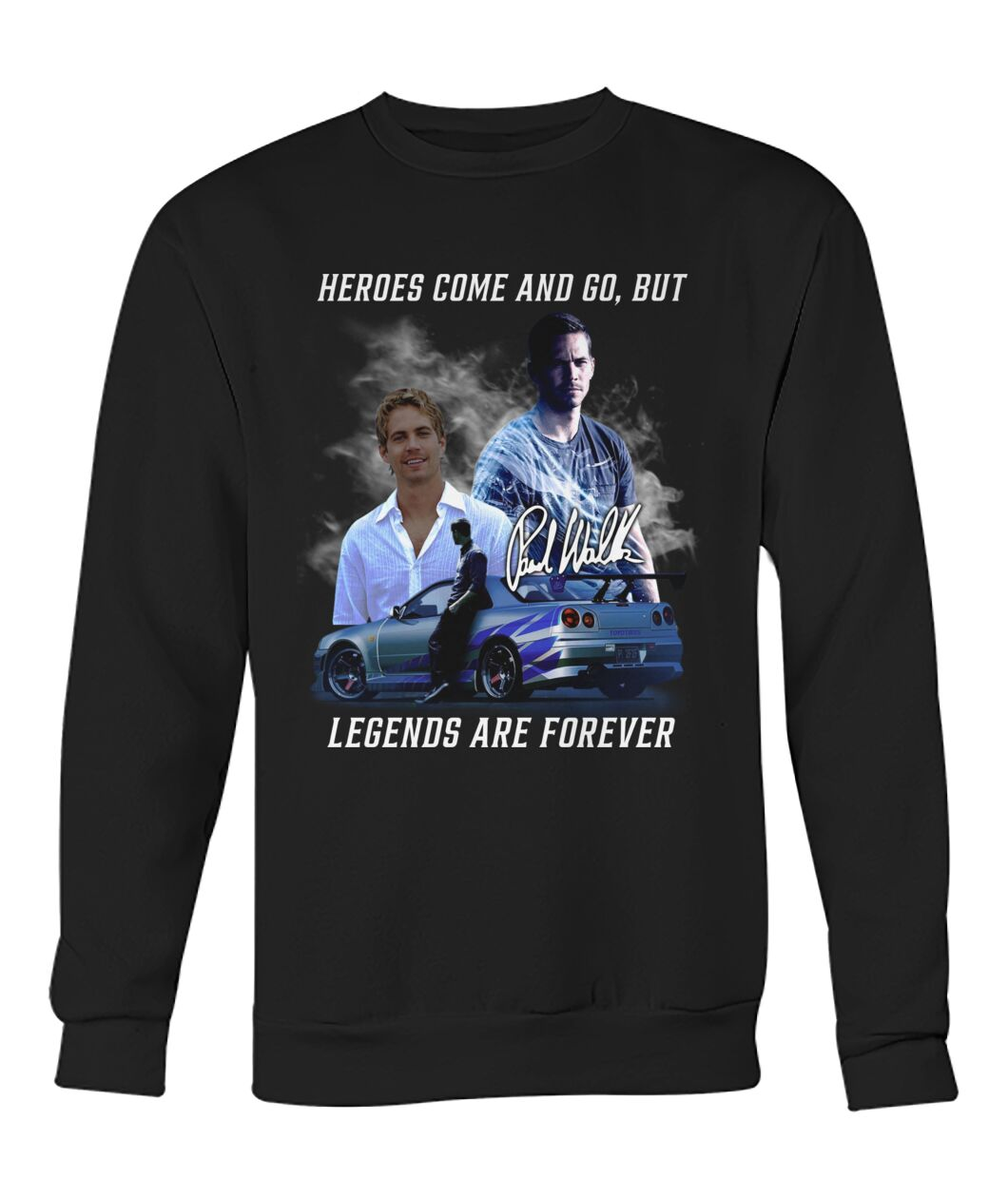 Paul Walker Heroes come and go but legens are forever shirt 11