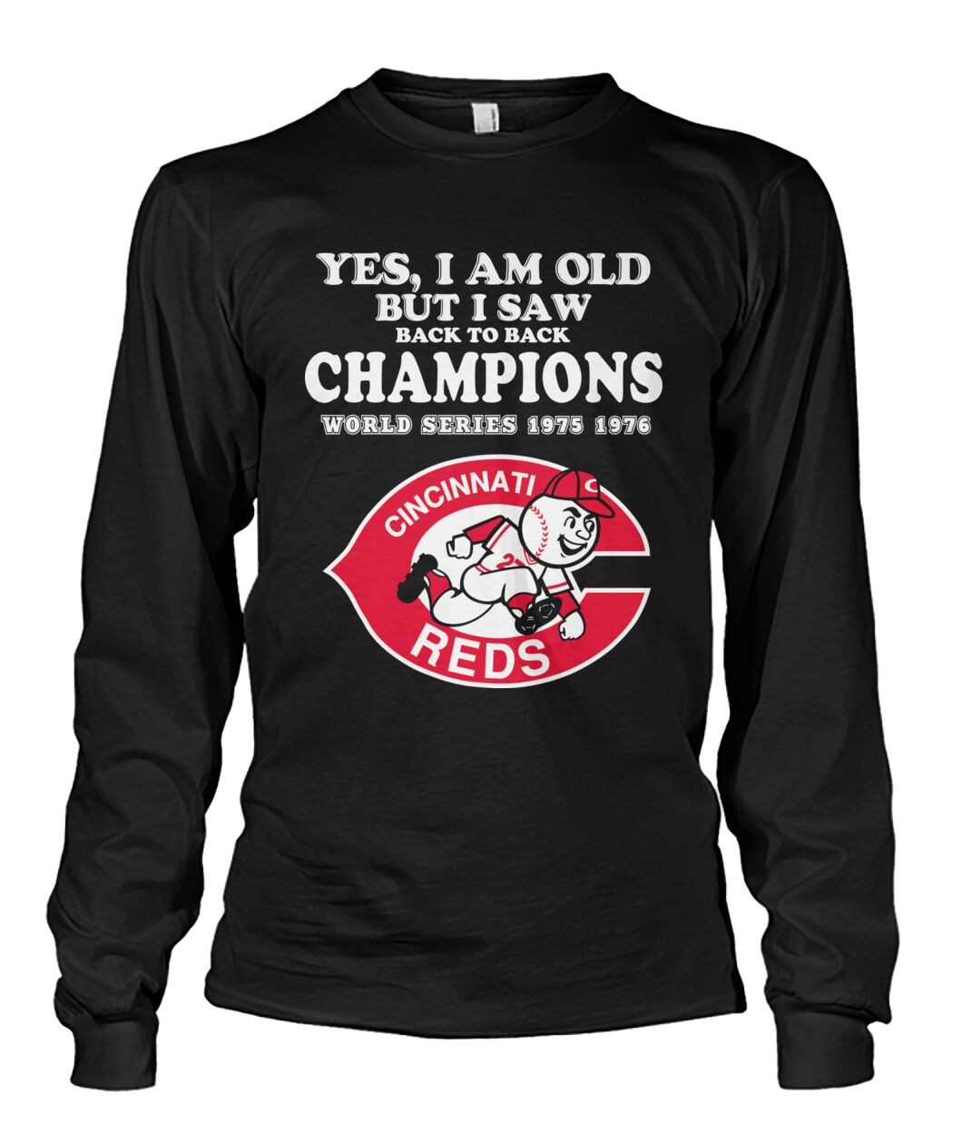 Yes I am old but I saw back to back champions world series 1975 1976 cincinnati reds shirt 13